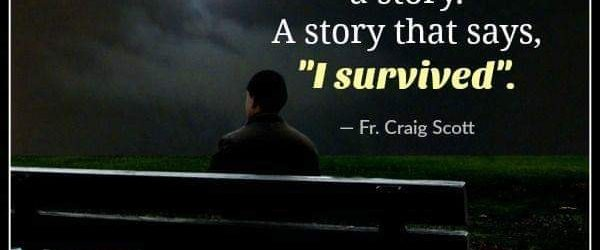 Every scar tells a story. I survived.
